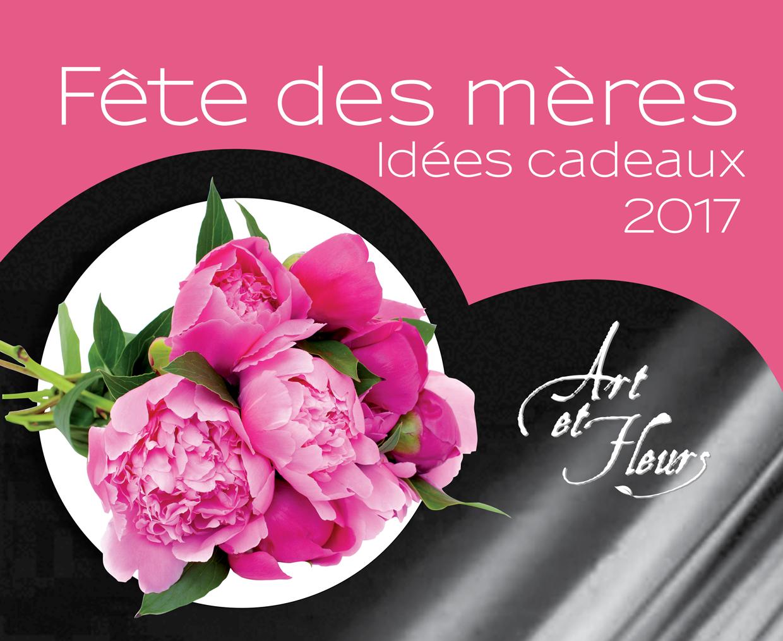 F te des m res art et fleurs - Fete des meres 2017 ...